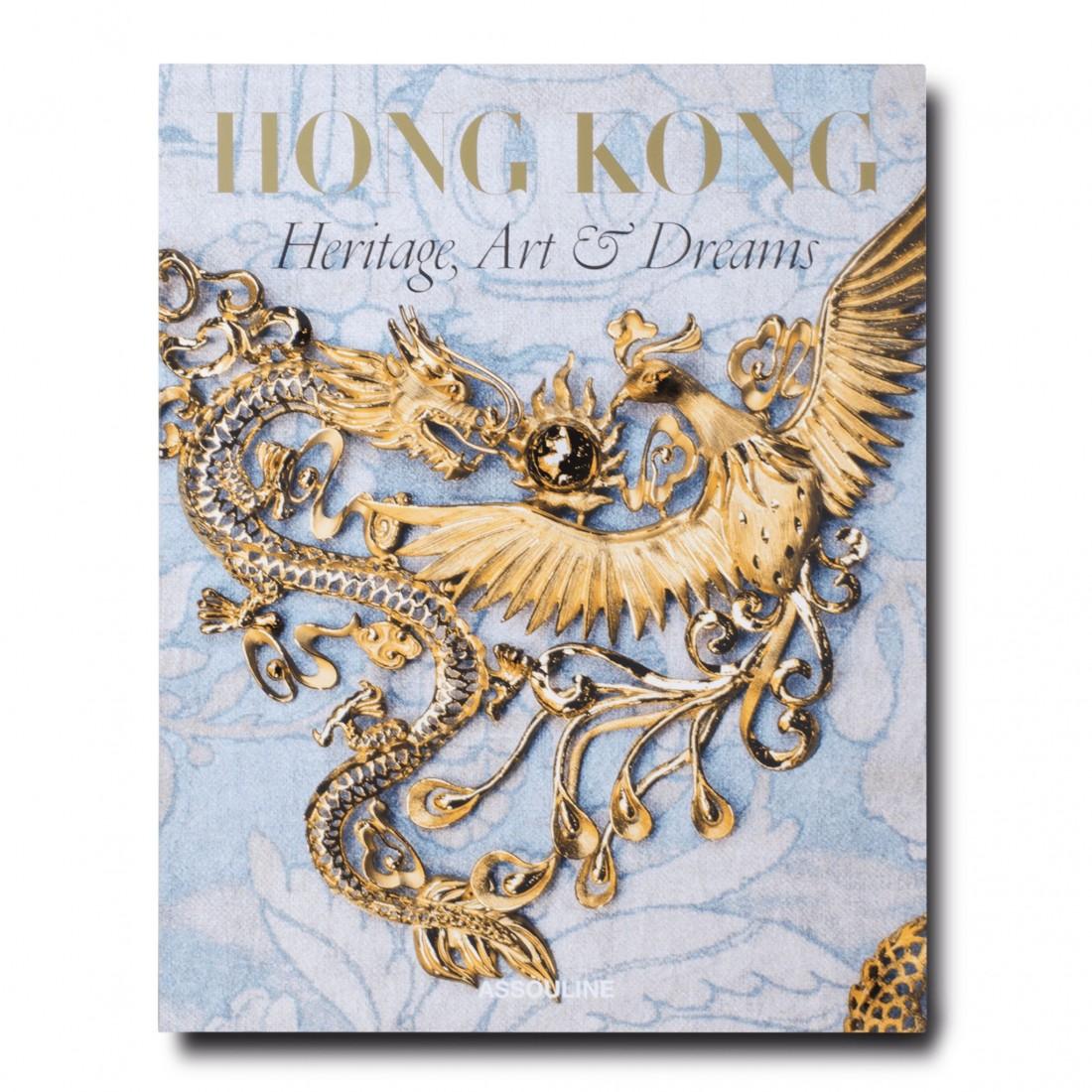 Hong Kong: Heritage, Art and Dreams Assouline