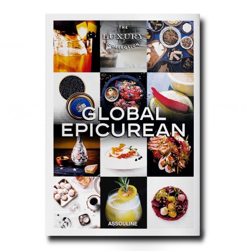 The Luxury Collection : Global Epicurean Assouline