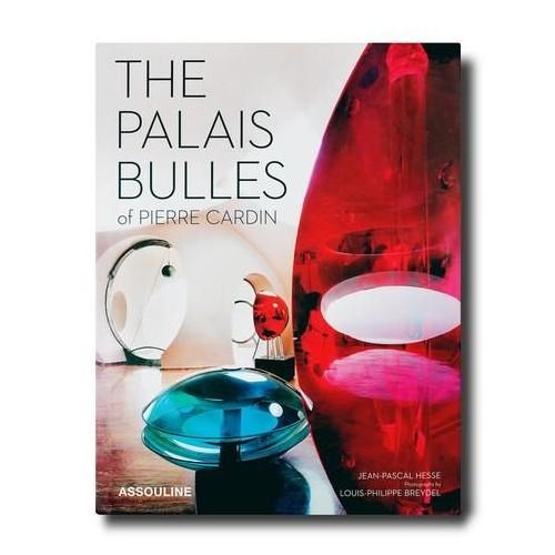 The Palais Bulles of Pierre Cardin Assouline